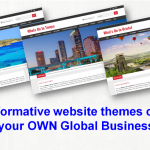 Easy to navigate and informative website themes covering EVERY country in the world…set up your OWN Global Business working from home